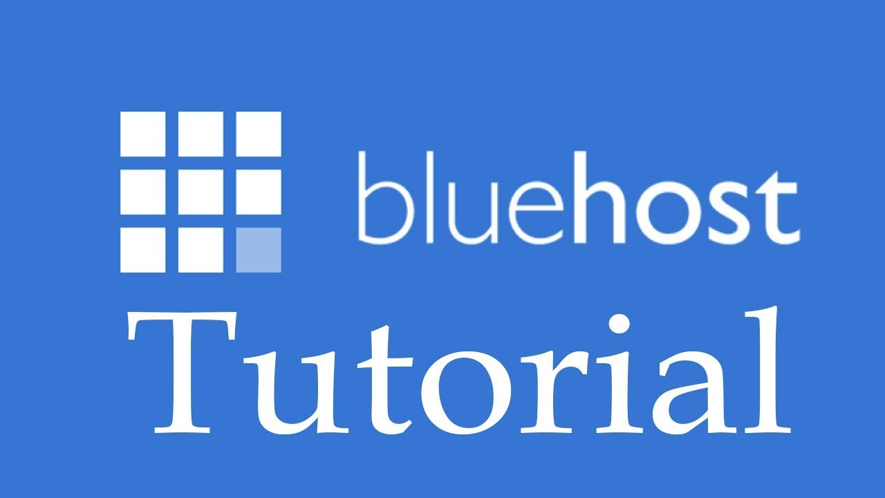Bluehost Tutorial - Part One