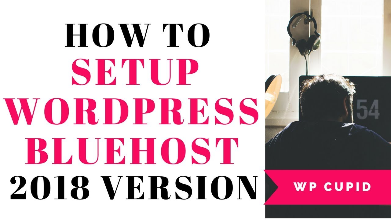 How To Setup WordPress On Bluehost 2019   Quick & Easy