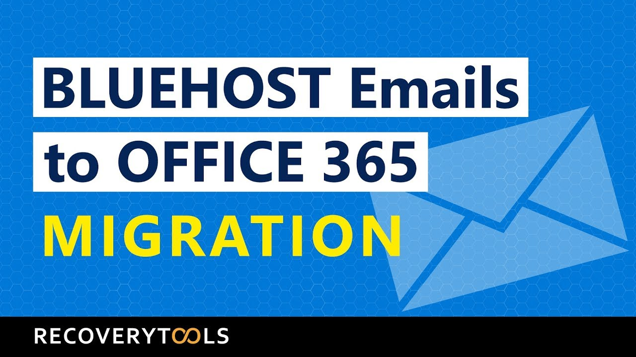 Migrate Emails from Bluehost to Office 365 - How to Email Migration Guide