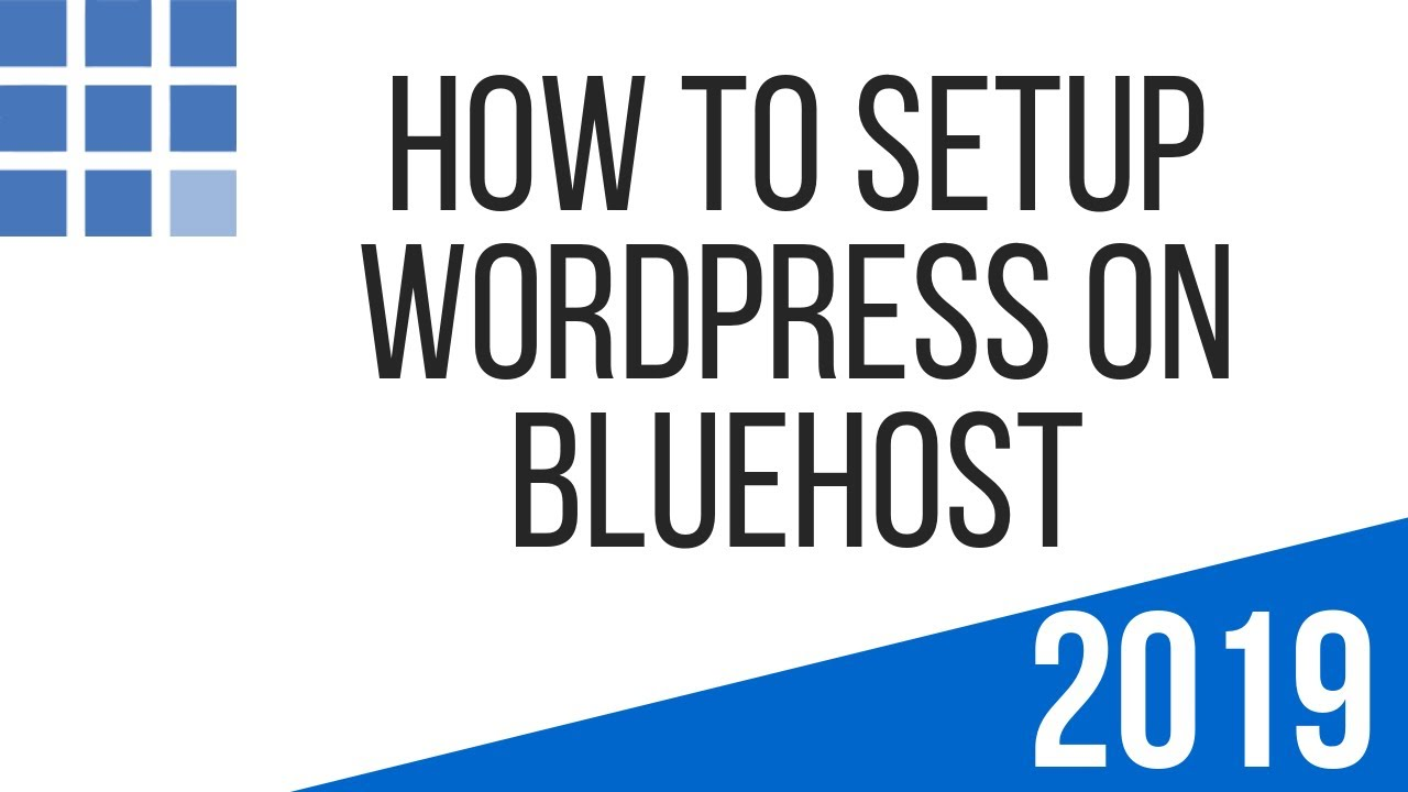How to Setup WordPress on Bluehost 2019   Step by Step Guide