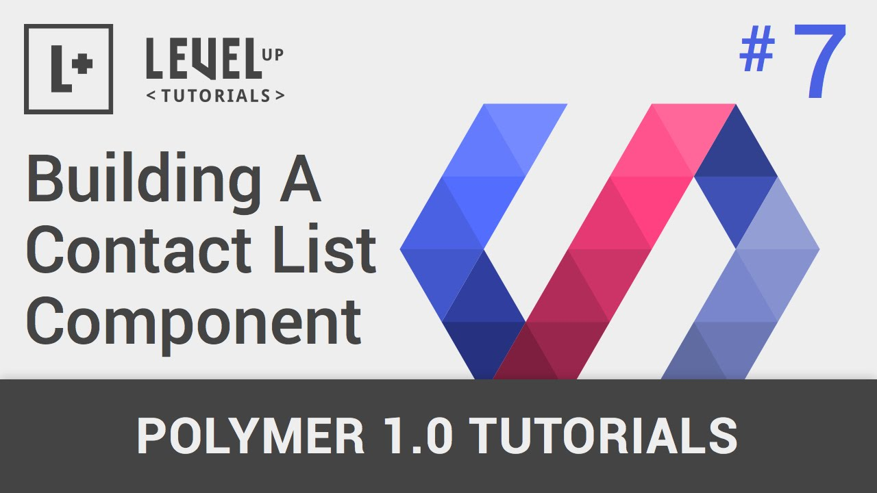 #7 - Building A Contact List Component With Polymer 1.0
