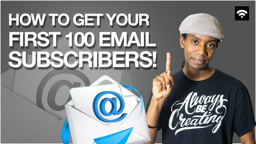 How To Get Your First 100 Email List Subscribers