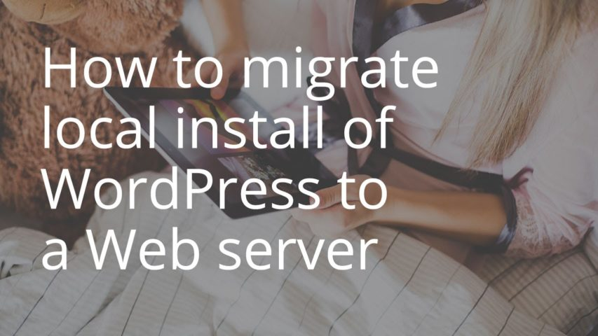 How To Migration WordPress from Localhost MAMP install to a web server with filezilla