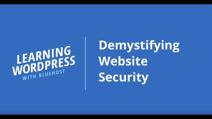 Learning WordPress with Bluehost | Demystifying Website Security