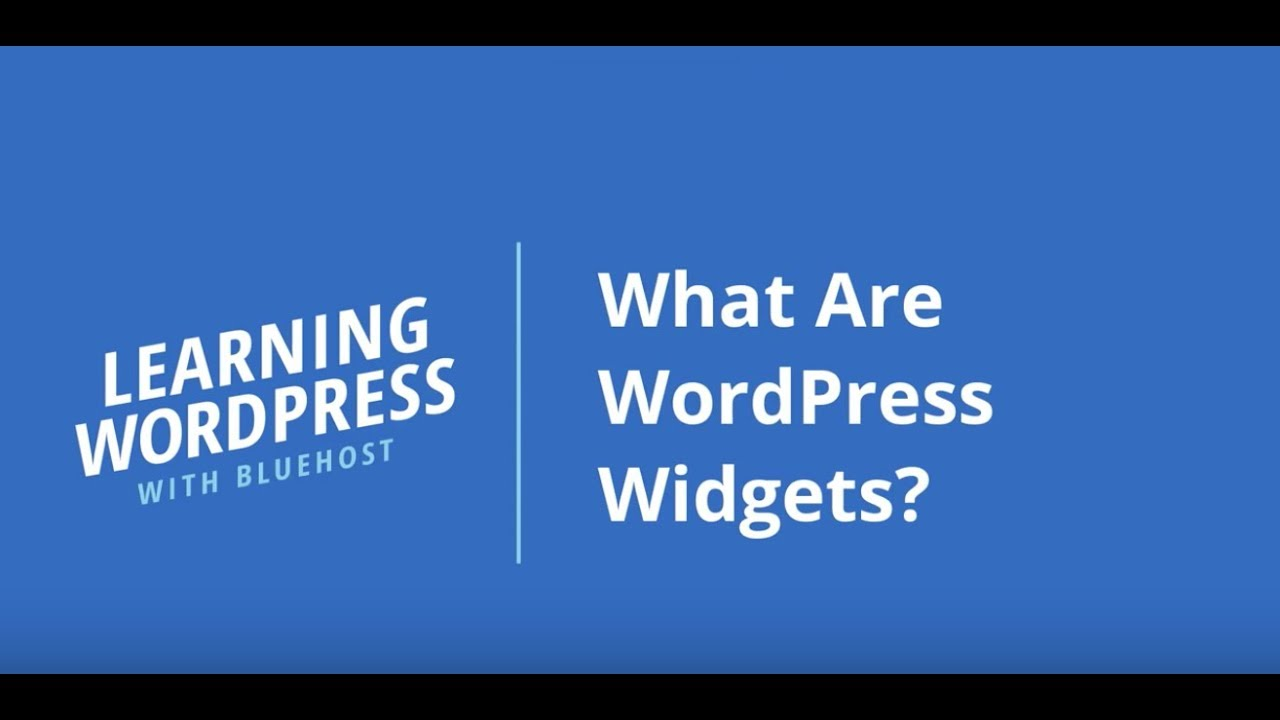Learning WordPress with Bluehost | What Are WordPress Widgets?