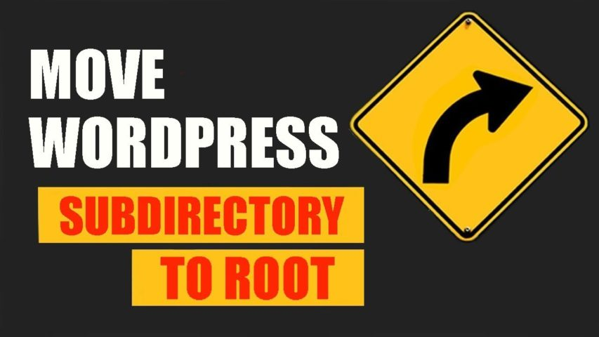 Move WordPress site from subdirectory to Root - quick guide 2018