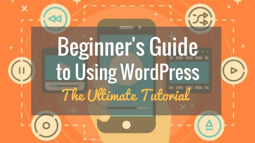 WordPress Tutorial for Beginners - The Ultimate Guide (2019)