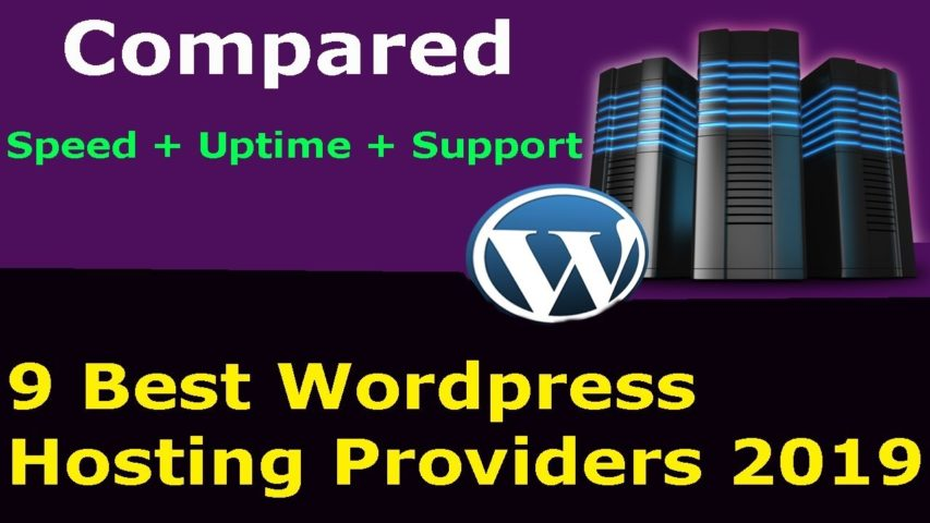 9 Best WordPress Hosting In 2019 (With Speed, Uptime, Pros, and Cons)