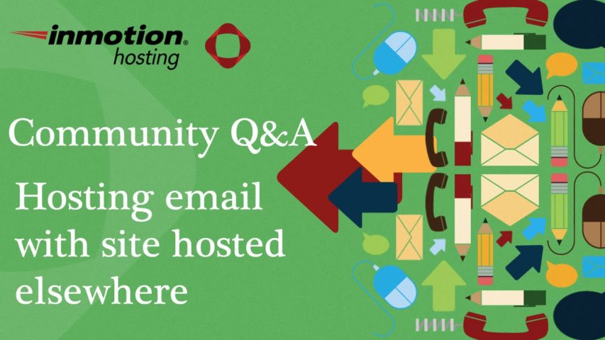 Hosting email with InMotion & a site hosted elsewhere