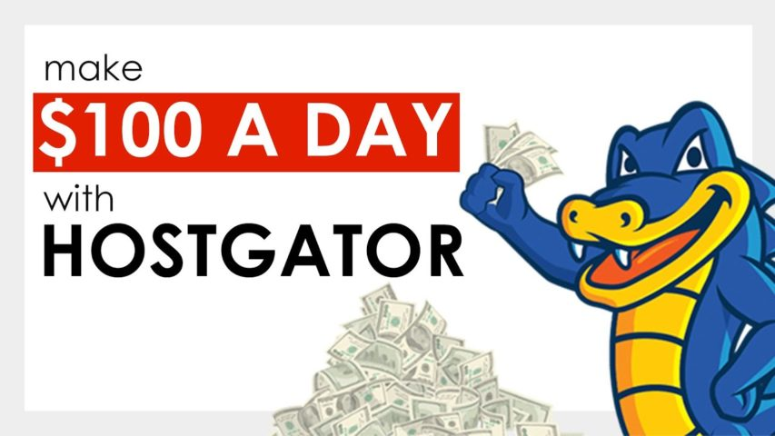 How To Make $100 a Day with Hostgator Affiliate Program