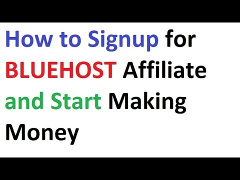 How to Signup for BLUEHOST Affiliate and Start Making Money