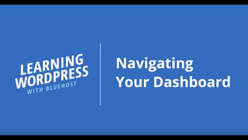 Learning WordPress with Bluehost | Navigating Your Dashboard