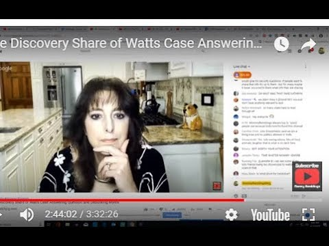 Live Discovery Share of Watts Case Answering Question and Debunking Myths