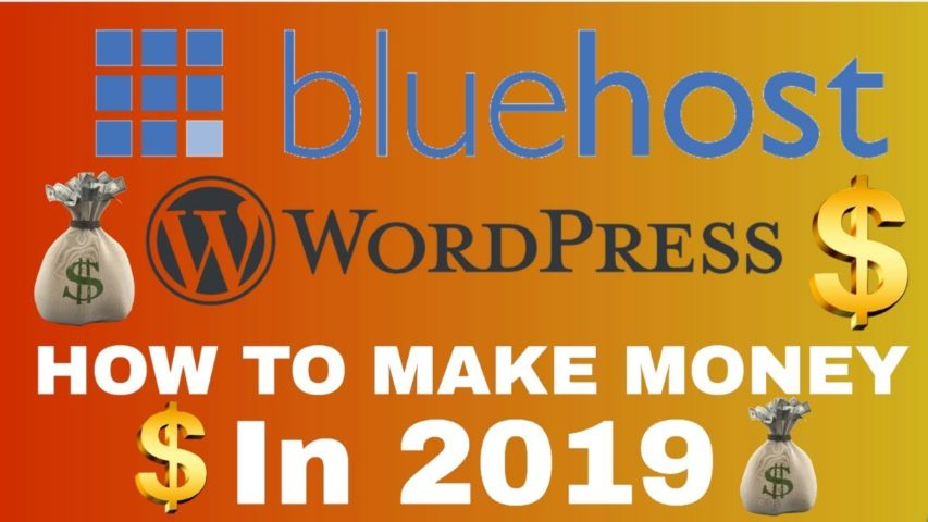 Start A Blog On BLUEHOST+WORDPRESS CHEAP & Make $$$ FAST (2019)